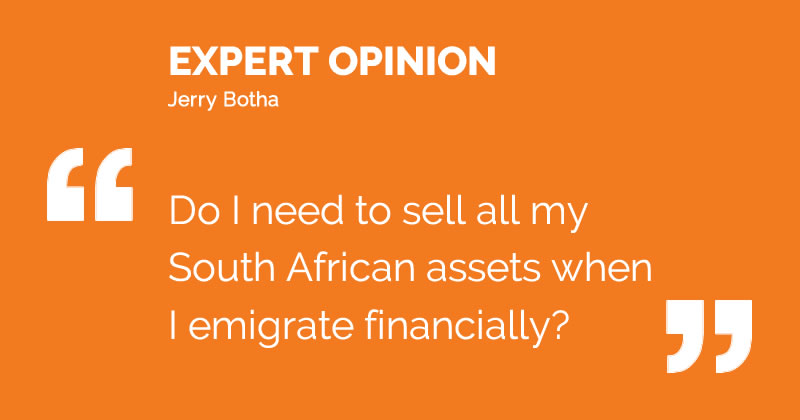 Do I need to sell all my South African assets when I emigrate financially?