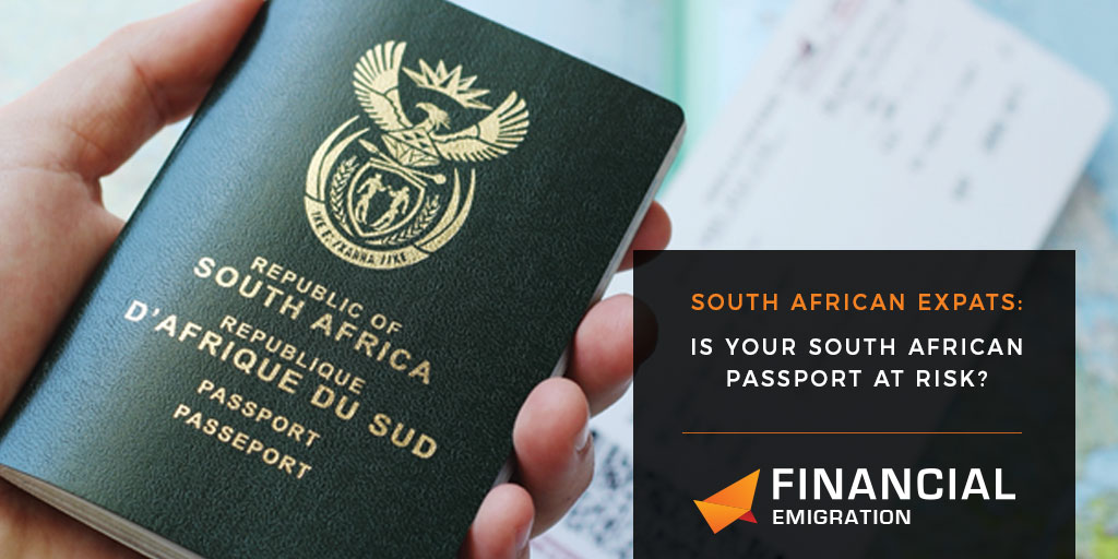 South African expats: Is your South African passport at risk?