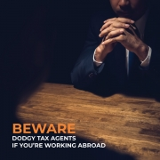 Beware dodgy tax agents if you're working abroad