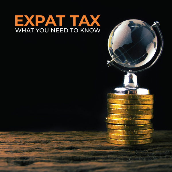 Expat Tax - What You Need To Know