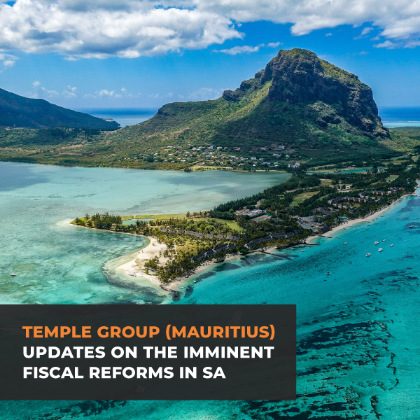 Temple Group Mauritius Updates on the imminent fiscal reforms in SA