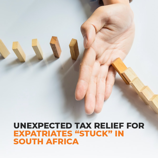 "Unexpected tax relief for expatriates ""stuck"" in South Africa"