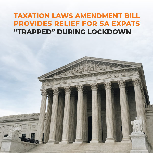 Taxation Laws Amendment Bill Provides Relief For SA Expats Trapped During Lockdown