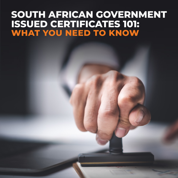 South-African-Government-Issued-Certificates-101-What-You-Need-To-Know